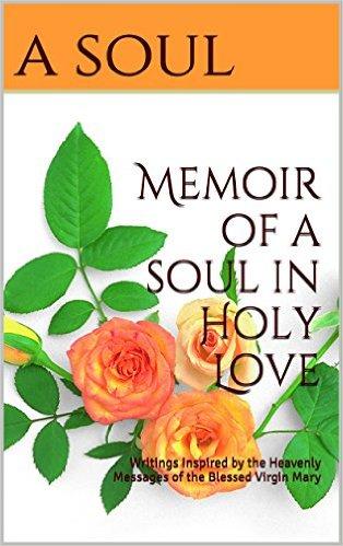 Free ebook memoir of a soul in holy love writings inspired by cover memoir of a soul in holy love fandeluxe Epub