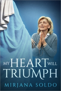 Book Cover - My Heart Will Triumph - Mirjana Soldo