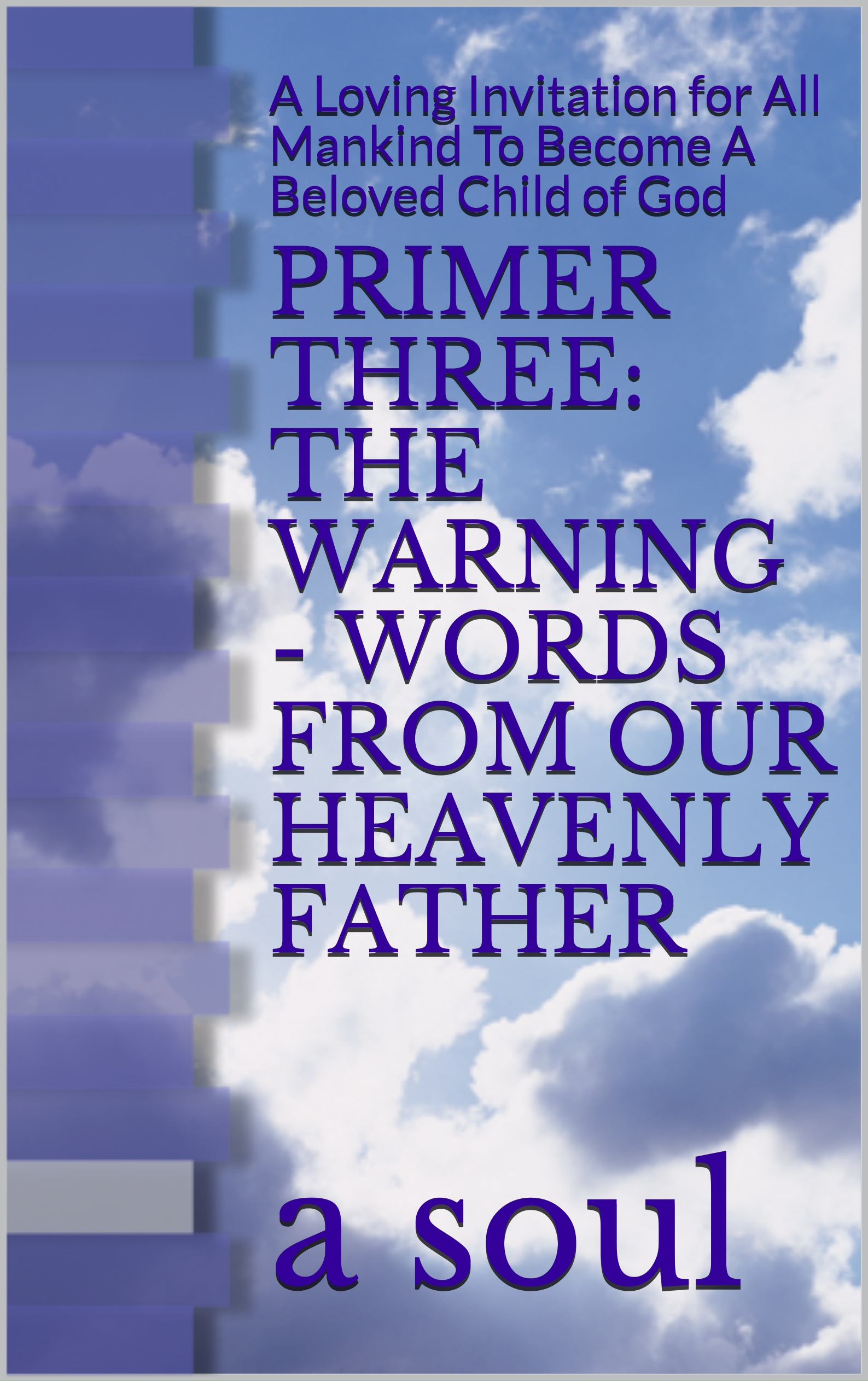 Free ebook primer three the warning words from our heavenly this book is also available to read through scribd membership httpsscribdauthor362605934a soul fandeluxe Choice Image